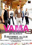 VAMA, acustic, pe 8 decembrie la Hard Rock Cafe
