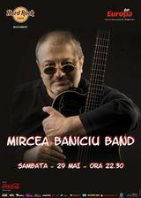 Concert Mircea Baniciu in Hard Rock Cafe din Bucuresti