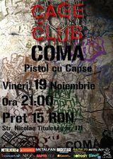 Concert Coma si Pistol Cu Capse in Cage Club din Bucuresti