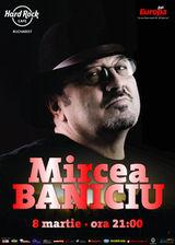 Concert Mircea Baniciu in Hard Rock Cafe Bucuresti