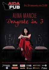 Concert Alina Manole Dragoste in 3 in Aida Cafe Bucuresti