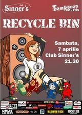 Concert RECYCLE BIN in Sinner's Club Bucuresti
