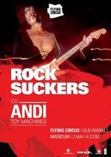 Rocksuckers: rockoteca lui Andi in Flying Circus Pub Cluj