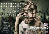 Concert Psychogod, Nevergoinghome si Walk The Abyss in Underworld