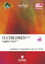 O.Children si Lights Out: Concert in Bucuresti in club Control