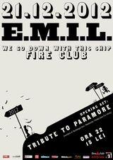 E.M.I.L.: Concert de sfarsitul lumii in Fire Club