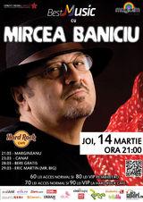 Mircea Baniciu: Concert la Hard Rock Cafe pe 14 martie