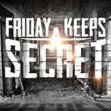 Friday Keeps A Secret