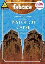 Concert Pistol cu Capse pe 25 mai la Club Fabrica din Bucuresti