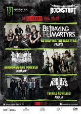 Concert Betraying The Martyrs, Diamonds Are Forever si To Kill Achilles la Brasov in Rockstadt, Miercuri 6 noiembrie