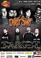Concert Dirty Shirt + TARGET, in John's Cafe din Deva, vineri 29 noiembrie
