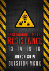 Underground Metal Resistance III in martie la Question Mark