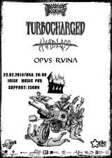 Turbocharged (SWE), HEADLESS, OPUS RUINA @ IRISH MUSIC PUB (CJ)