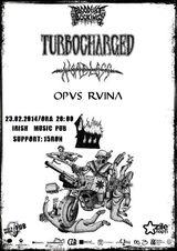 Turbocharged (SWE), HEADLESS, OPUS RUINA @ IRISH MUSIC PUB (CJ)