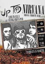 Up To Nirvana @ Flying Circus Pub din Cluj Napoca