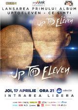 Up To Eleven isi lanseaza noul album pe 17 aprilie la Club Colectiv