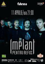 Concert Implant Pentru Refuz in Club Fabrica