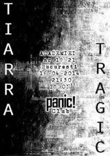 Concert Tiarra si Tragic in aprilie in Club Panic