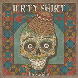 Dirty Shirt - concert la Oradea pe 8 Aprile in Club Moskva