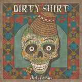 Dirty Shirt - concert la Oradea pe 8 Mai in Club Moskva