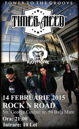 Concert Times Of Need la Baia Mare in Rock N Road pe 14 Februarie