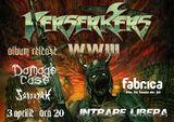 Lansare de album Bersekers in Fabrica pe 3 Aprilie