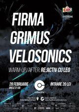 FIRMA  | GRIMUS | VELOSONICS  alternativii eclectici isi dau intalnire in Colectiv pe 28 Februarie