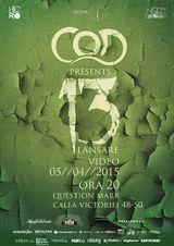 C.O.D. lanseaza videoclipul pentru '13' in Question Mark pe 5 Aprilie