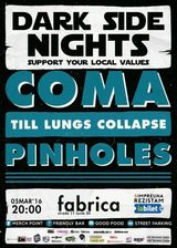 Concert Coma. Cu Till Lung Collapse si Pinholes, in deschidere