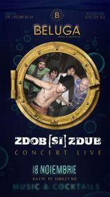 Concert Zdob si Zdub la Beluga pe 18 noiembrie