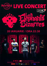 Concert Les Elephants Bizarres pe 20 ianuarie la Hard Rock Cafe