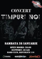 Concert Timpuri Noi pe 28 ianuarie in Hard Club, Cluj Napoca