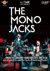 Concert The Mono Jacks pe 16 Februarie la Hard Rock Cafe