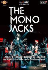 Concert The Mono Jacks pe 16 Februarie la Hard Rock Cafe