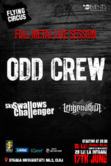 ODD CREW, Sly Swallows Challenger si Left Hand Path pe 17 iunie in Flying Circus Pub