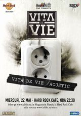 Vita de Vie Acustic pe 22 Mai la Hard Rock Cafe