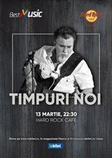 Concert Timpuri Noi pe 13 martie 2020 in Hard Rock Cafe