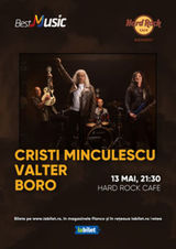 Concert Cristi Minculescu, Valter si Boro pe 13 mai 2020 in Hard Rock Cafe