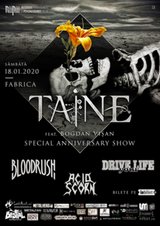 Taine (special anniversary show), Bloodrush, Drive Your Life pe 18 ianuarie in Club Fabrica