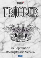 Bacau: Concert Trooper - Strigat (Best of 2002-2019) pe 25 septembrie