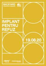 Implant Pentru Refuz - Backyard Acoustic Season 2020
