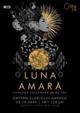 Luna Amara - concert aniversar de 20 de ani la Cotton Club
