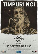 Concert Timpuri Noi pe 17 septembrie la Hard Rock Cafe