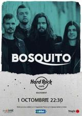 Concert Bosquito pe 1 octombrie la Hard Rock Cafe