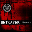 BETRAYER - 13 angels