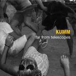 Downloadeaza noul album Kumm - Far From Telescopes!