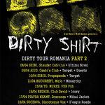 Turneul de lansare al noului album Dirty Shirt continua