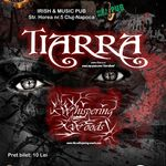 Concert Tiarra si Whispering Woods in Irish & Music Pub din Cluj