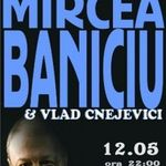Concert Mircea Baniciu in Club My Way din Cluj-Napoca