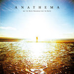 Anathema - We're Here Because We're Here (cronica de album)